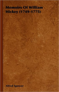 Memoirs of William Hickey (1749-1775) - Alfred Spencer