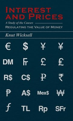 Interest and Prices - A Study of the Causes Regulating the Value of Money - Wicksell, Knut