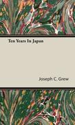 Grew, Joseph C.: Ten Years In Japan
