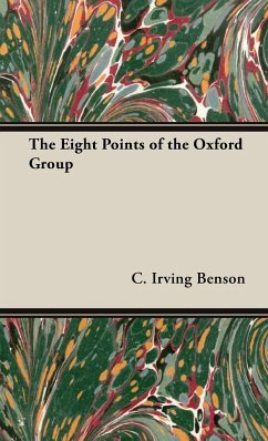 The Eight Points of the Oxford Group - Benson, C. Irving