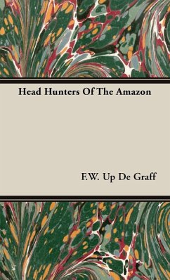 Head Hunters Of The Amazon - De Graff, F. W. Up