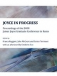 Joyce in Progress - Franca Ruggieri; John McCourt; Enrico Terrinoni
