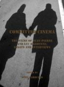 Committed Cinema: The Films of Jean-Pierre and Luc Dardenne; Essays and Interviews
