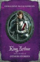 King Arthur and a World of Other Stories