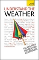 Understand the Weather: Teach Yourself - Peter Michael Inness