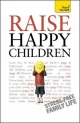Raise Happy Children: Teach Yourself - Glenda Well; Doro Marden