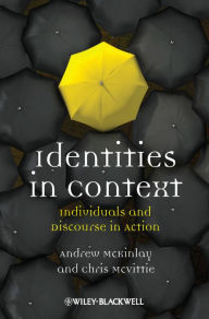 Identities in Context: Individuals and Discourse in Action - Andrew McKinlay