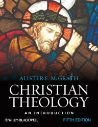 Christian Theology: An Introduction, 5th Edition - Alister E. McGrath