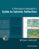 A Petroleum Geologist's Guide to Seismic Reflection - William Ashcroft