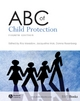 ABC of Child Protection - Roy Meadow;  Jacqueline Mok;  Donna Rosenberg