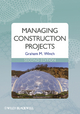 Managing Construction Projects - Graham M. Winch