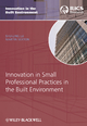 Innovation in Small Professional Practices in the Built Environment - Shu-Ling Lu; Martin Sexton