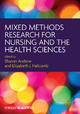 Mixed Methods Research for Nursing and the Health Sciences - Sharon Andrew; Elizabeth Halcomb