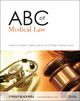 ABC of Medical Law - Lorraine Corfield; Ingrid Granne; William Latimer-Sayer