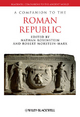 A Companion to the Roman Republic - Nathan Rosenstein; Robert Morstein-Marx