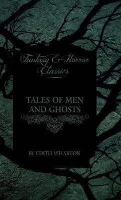 Tales of Men and Ghosts (Horror and Fantasy Classics) - Wharton, Edith Various