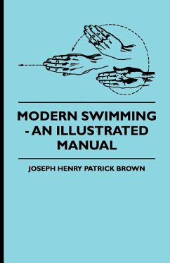 Modern Swimming - An Illustrated Manual - Brown, Joseph Henry Patrick