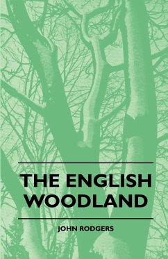 The English Woodland - Rodgers, John Parson, Elsie Clews