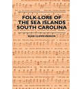 Folk-Lore Of The Sea Islands - South Carolina - Elsie Clews Parson