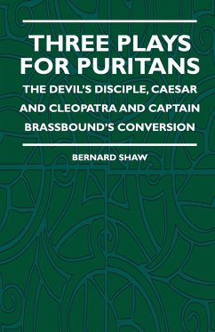 Three Plays For Puritans - The Devil's Disciple, Caesar And Cleopatra And Captain Brassbound's Conversion - Shaw, Bernard