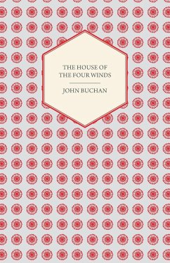 The House of the Four Winds - Buchan, John Sepharial
