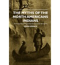 The Myths Of The North Americans Indians - Lewis Spence
