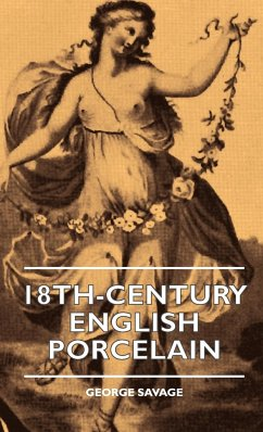 18th-Century English Porcelain - Savage, George Judson, Katharine Berry