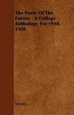 The Poets of the Future - A College Anthology for 1918-1920 - Various