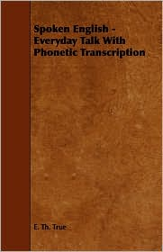 Spoken English - Everyday Talk With Phonetic Transcription