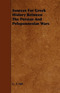Sources for Greek History Between the Persian and Peloponnesian Wars - Hill, G. F.