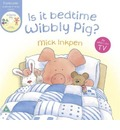 Wibbly Pig: Is It Bedtime Wibbly Pig? - Mick Inkpen