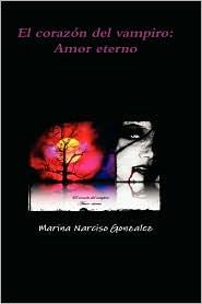 El corazón del vampiro: Amor Eterno - Marina Narciso Gonzalez