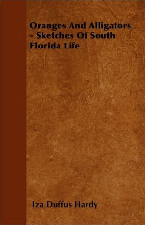 Oranges and Alligators - Sketches of South Florida Life