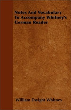 Notes and Vocabulary to Accompany Whitney's German Reader