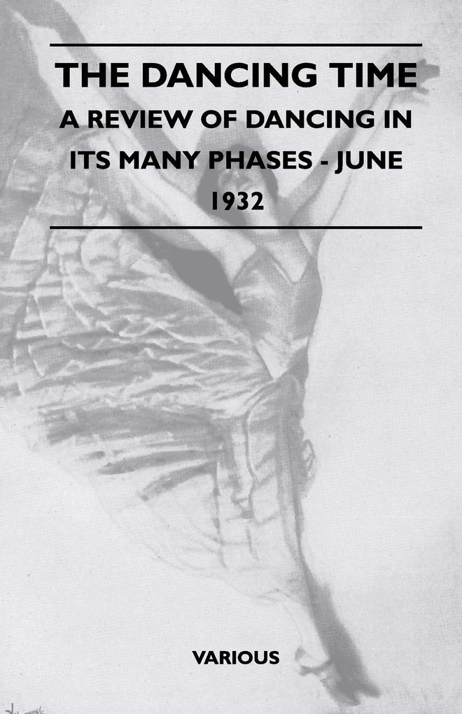The Dancing Time - A Review of Dancing in Its Many Phases - June 1932 als Taschenbuch von Various - Thompson Press