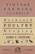 Taylor, John: Backyard Poultry Keeping