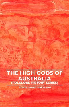 The High Gods Of Australia (Folklore History Series) - Hartland, Edwin Sidney