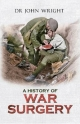 History of War Surgery - Dr. John Wright