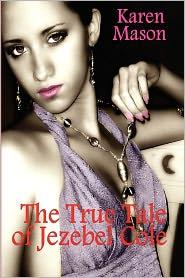 The True Tale Of Jezebel Cole - Karen Mason