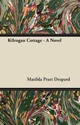 Despard, Matilda Pratt: Kilrogan Cottage - A Novel