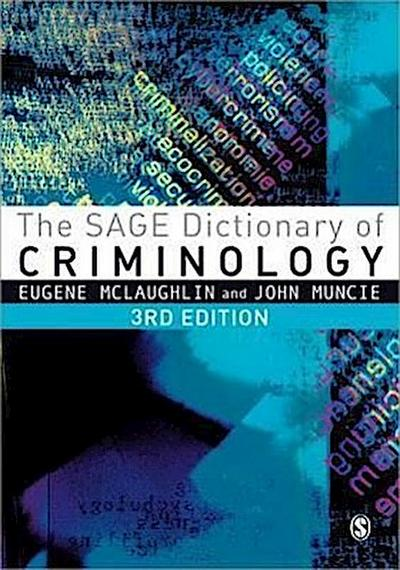The SAGE Dictionary of Criminology - Eugene McLaughlin