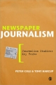 Newspaper Journalism - Peter Cole;  Tony Harcup