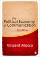 Political Economy of Communication - Vincent Mosco