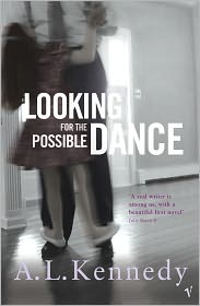 Looking For The Possible Dance - A. L. Kennedy
