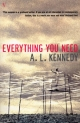 Everything You Need - A.L. Kennedy