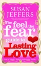 The Feel the Fear Guide To... Lasting Love - Susan Jeffers
