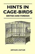 Butler, Arthur G.: Hints in Cage-Birds - British and Foreign