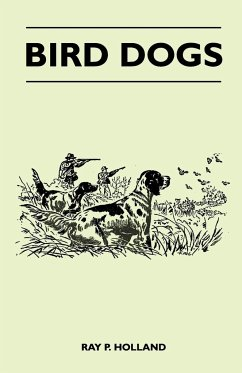 Bird Dogs - Holland, Ray P.