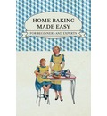 Home Baking Made Easy - For Beginners and Experts - Anon