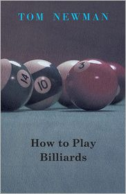 How To Play Billiards - Tom Newman